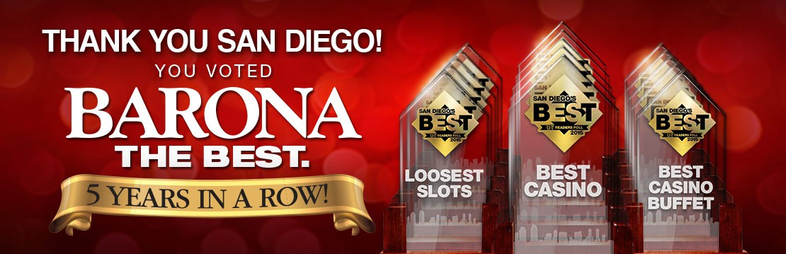 Thank You San Diego! You Voted Barona the Best. 5 Years in a Row!
